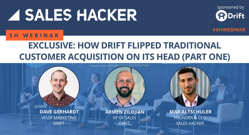 Exclusive: How Drift Flipped Traditional Customer Acquisition on its Head (Part One)