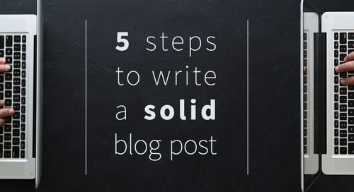 5 Steps to Write a Solid Blog Post