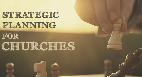 Strategic Planning for Churches, Part 2—Determining the Vision behind Your Programs