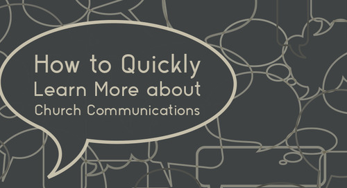 How to Quickly Learn More about Church Communications