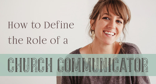 How to Define the Role of a Church Communicator