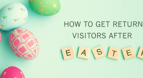 How to Get Return Visitors after Easter