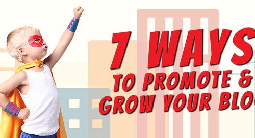 7 Ways to Promote & Grow Your Blog