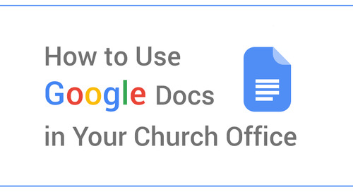 How to Use Google Docs in Your Church Office