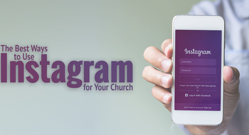 The Best Ways to Use Instagram for Your Church