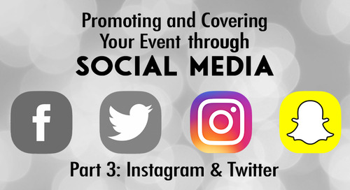 Promoting and Covering Your Event through Social Media (Part 3)