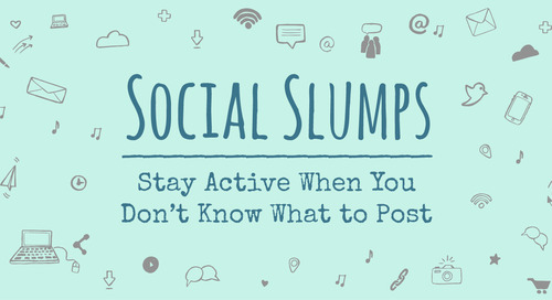Social Slumps—Stay Active When You Don't Know What to Post