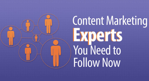 7 Content Marketing Experts You Need to Follow Now