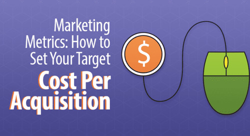 Marketing Metrics: How to Determine Your Target Cost Per Acquisition