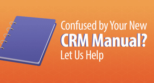 Confused by Your New CRM Manual? Let Us Help