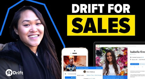 Introducing Drift for Sales – Close Deals Faster Without Spray and Pray Tactics