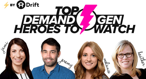 Drift Announces Top Demand Gen Heroes to Watch In 2018