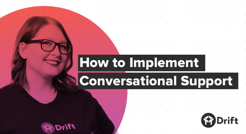 How to Implement Conversational Support: The 8 Plays Every Pro Needs To Drive Customer Success