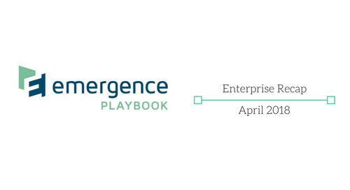 Emergence Enterprise Recap — April 2018