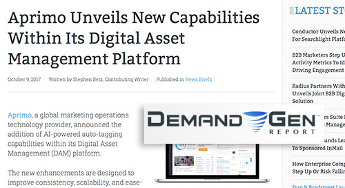 Aprimo Unveils New Capabilities Within Its Digital Asset Management Platform [Demand Gen Report]