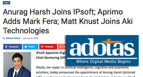 Anurag Harsh Joins IPsoft; Aprimo Adds Mark Fera; Matt Knust Joins Aki Technologies [Adotas]