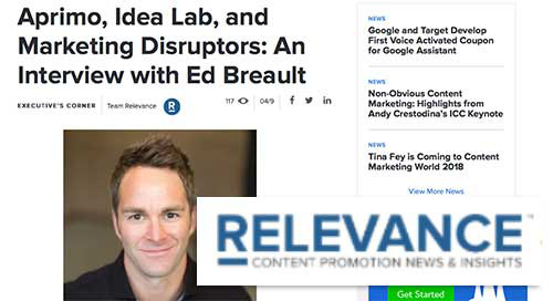 Aprimo, Idea Lab, and Marketing Disruptors: An Interview with Ed Breault [Relevance]