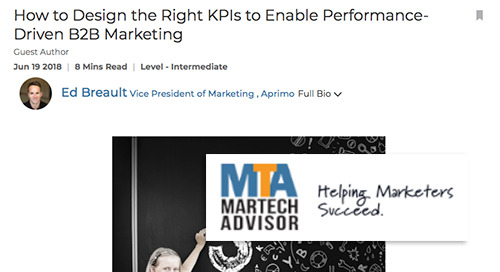 How to Design the Right KPIs to Enable Performance-Driven B2B Marketing [MarTech Advisor]