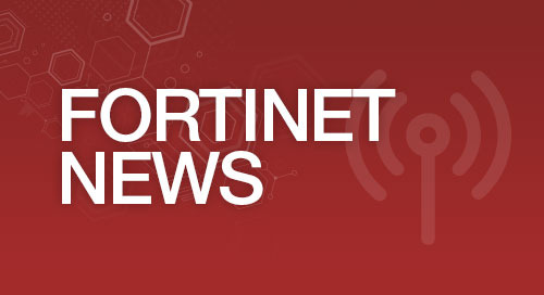 Fortinet FortiGate Virtual Machine Now Available for Google Cloud Platform