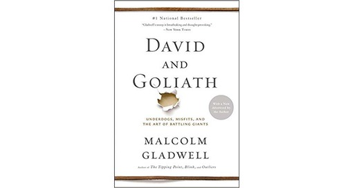 David and Goliath: Underdogs, Misfits, and the Art of Battling Giants by Malcolm Gladwell