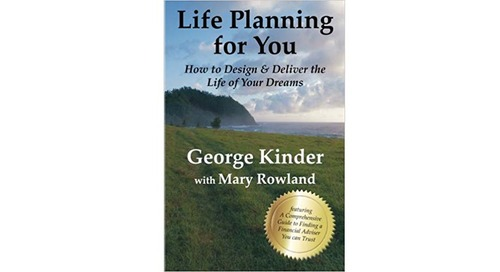 Life Planning for You: How to Design & Deliver the Life of Your Dreams by George Kinder and Mary Rowland