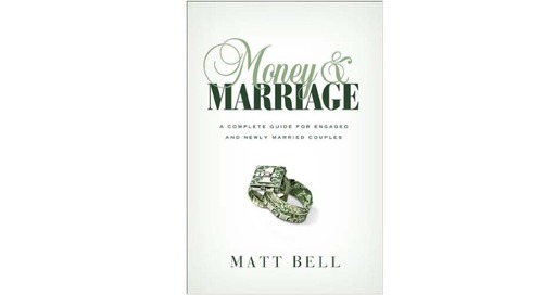 Money and Marriage: A Complete Guide for Engaged and Newly Married Couples by Matt Bell