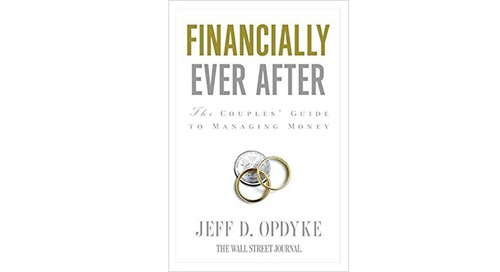 Financially Ever After: The Couple's Guide to Managing Money by Jeff D. Opdyke