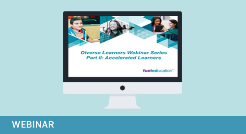 Webinar: Diverse Learners Webinar Series Part 2: Accelerated Learners