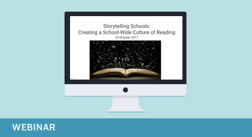 Webinar: Storytelling Schools Creating a School-Wide Culture of Reading