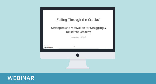 Webinar: Falling Through the Cracks Strategies to Motivate Struggling & Reluctant Readers