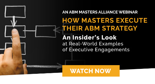 Recorded Webinar: How Masters Execute Their ABM Strategies