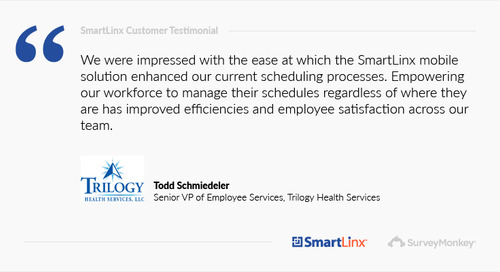 """The SmartLinx mobile solution enhanced our current scheduling process"""