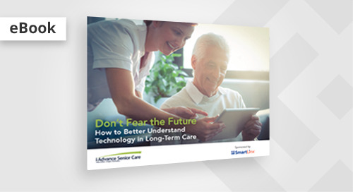 Don't Fear the Future - How to Better Understand Technology in LTC