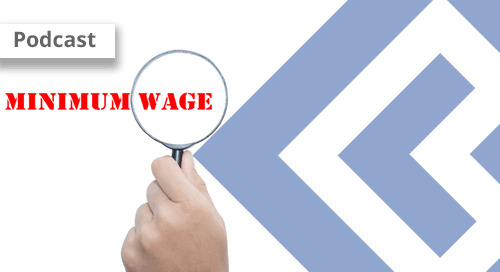 Dealing with the Minimum Wage Hike & Proposed OT Rule (Episode 9)