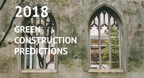 Exciting 2018 Green Construction Predictions You Need to Know [Infographic]