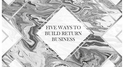 Five ways to build return business