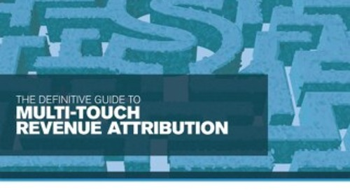 Definitive Guide To Multi-Touch Attribution