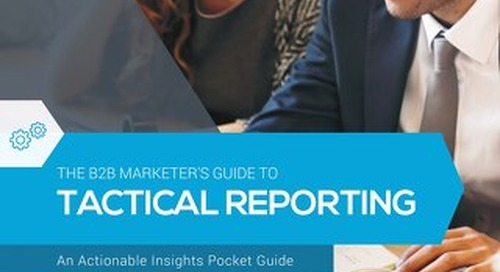 The B2B Marketer's Guide to Tactical Reporting