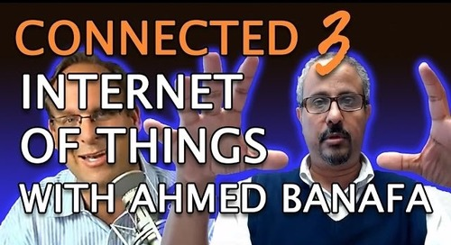 Episode 3: Dr. Ahmed Banafa Discusses the IoT Impact On Supply Chain