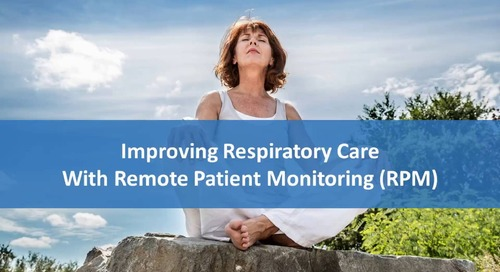 Improving Respiratory Care with Remote Patient Monitoring (RPM)