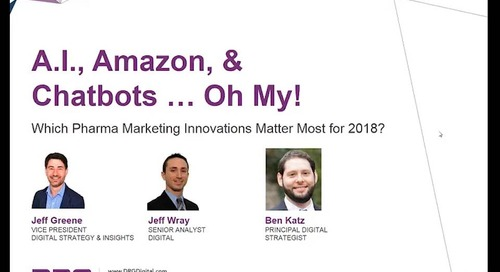 A.I., Amazon & Chatbots … Oh My! Which Pharma Marketing Innovations Matter Most for 2018 Success