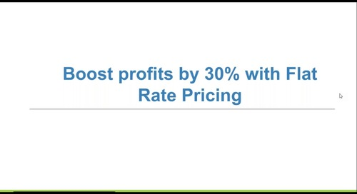Boost Profits by 30% with Flat Rate Pricing - Webinar
