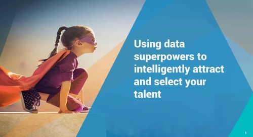 Archived Webinar: Using Data Superpowers to Intelligently Attact and Select Your Talent