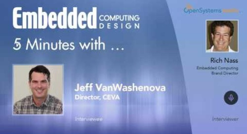 Five Minutes With…Jeff VanWashenova, Director, CEVA