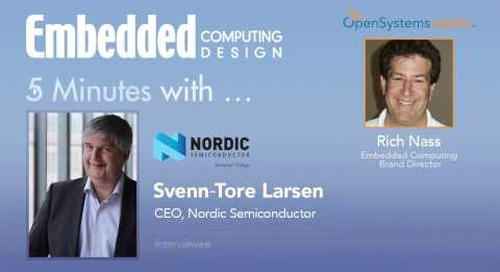 Five Minutes With… Svenn‐Tore Larsen, CEO, Nordic Semiconductor