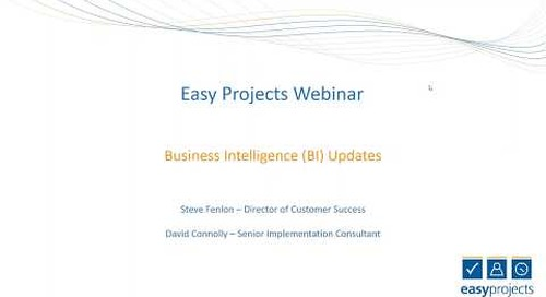 Easy Projects Webinar   Business Intelligence BI Updates