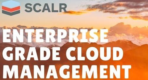 The 5 Pillars of Enterprise Grade Cloud Management | Scalr Webinar