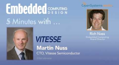 Five Minutes with Martin Nuss, CTO, Vitesse Semiconductor