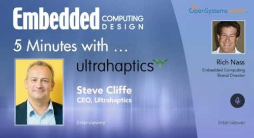 Five Minutes With…Steve Cliffe, CEO, Ultrahaptics
