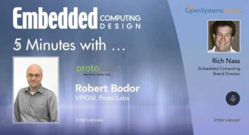 Five Minutes With… Robert Bodor, VP/GM, Proto Labs